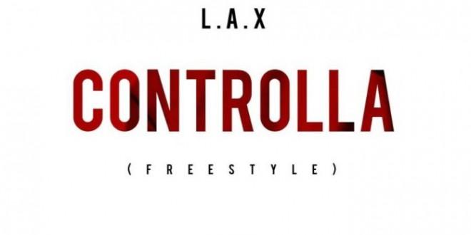 L.A.X – Controlla (Freestyle)