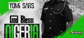 New Music   – YomiSars  – God Bless Nigeria   – @yomisars