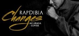 MUSIC : RapDibia – Changes (M.I Abaga Cover) @rapdibia