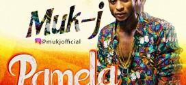 NEW MUSIC: MUK-J – PAMELA
