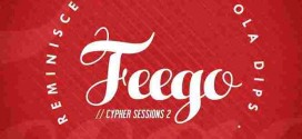 PREMIERE: Reminisce – Feego Cypher Sessions Vol 2 Ft. Ice Prince, Seriki & Ola Dips