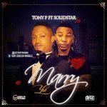 Tony-P-Marry-You-ft-SolidStar-Prod-Dj-Coublon-mp3-image-696x696