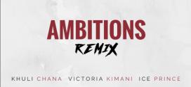 Tweezy – Ambitions (Remix) ft. Khuli Chana x Ice Prince x Victoria Kimani