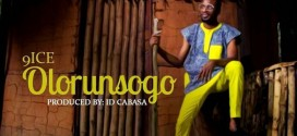 9ice – Olorunsogo (Prod. By ID Cabasa)