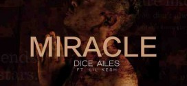 VIDEO: Dice Ailes – Miracle Ft. Lil Kesh