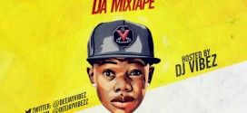 MIXTAPE: DJ Vibez – Life Of The Party (Da Mixtape) | @deejayvibez