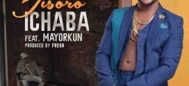 Ichaba – Jisoro ft Mayorkun (Prod. By Fresh)