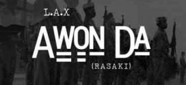 L.A.X – Awon Da (Rasaki)