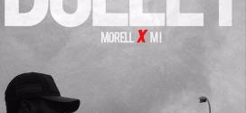 Morell – Bullet ft. M.I Abaga (Prod. By Magikadam)