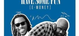 VIDEO: Mr 2kay x DJ Bobby – Have Some Fun (E-Money)