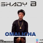 Shady B - Omalicha