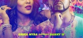 Emma Nyra – For My Matter (W-Remix) ft. Banky W