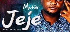 MUSIC: Mstar – Jeje (Prod By Docside)   @Mstarbryant