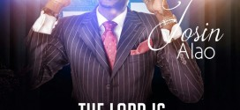 NEW MUSIC RELEASE – THE LORD IS MY LIGHT BY TOSIN ALAO
