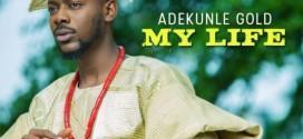 VIDEO: Adekunle Gold – My Life