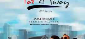 Masterkraft – Far Away Ft. Tekno & Flavour