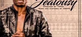 TeeSongz – Jealousy