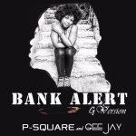 p-square-x-gee-jay-bank-alert-g-version-mp3-image
