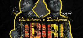 Music: WackoTunes x DandyMan – Ibiri   @wackotunes