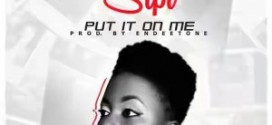 Music: Sipi – Put It On Me | @sipi_merit @bankz_empire