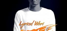MUSIC: Lyrical Weri – Say Yeah (@LyricalWeri)