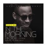 Mr-2Kay-In-The-Morning-Dance-Mix-mp3-image-696x696