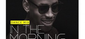 Mr 2Kay – In The Morning (Dance Mix)