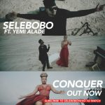 Selebobo-Conquer-ft.-Yemi-Alade-Video-Poster-696x696