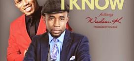 MUSIC: U-Chims – Only You I Know ft. Wisdom K (@uchims1 @wisdomkorgbara