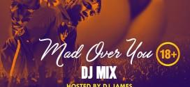 DJ Mix: DJ James X GRENADA, Skiibii, Runtown – MAD OVER YOU +18 Mix