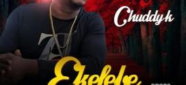 VIDEO: Chuddy K – Ekelebe