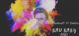 NEW MUSIC: DJ Benkraft ft Dindu – Eledumare & Bad Baby
