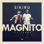 Magnito-Sikiru-Ft.-Tekno-696x696