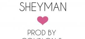 Sheyman – BabyO (Prod. By DJ Coublon & Krizbeatz)