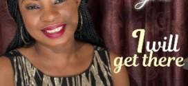 MUSIC : I will get there – Ejiro  @ejiroosakede