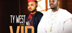 MUSIC : Ty West Ft NG – VIP @iamtywest