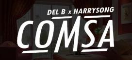 PREMIERE: Del B & Harrysong – COMSA