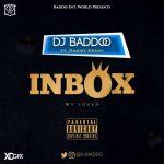 DJ-Baddo-–-Inbox-My-Lover-Ft.-Dammykrane-696x696