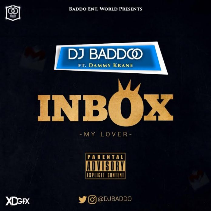 DJ-Baddo-–-Inbox-My-Lover-Ft.-Dammykrane-696x696