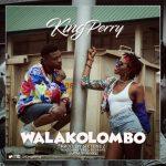 King-Perry-Walakolombo-Prod.-By-Siktunez-696x696