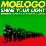 MoeLogo-Shine-Your-Light-Sometimes-I-Pray