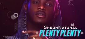 "Sheun Natural – ""Plenty Plenty"" **| @sheunnatural"
