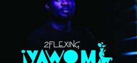 Kindly Post: Music: 2Flexing – Iyawo Mi | @2flexing