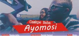 Audio+Video:Camkpe Baba – Ayomosi  @CamkpeB @basebaba1