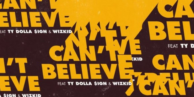 Kranium – Can't Believe ft. TY Dollar $ign & Wizkid