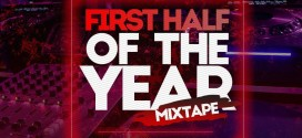 *MIXTAPE: Dj Latitude – First Half Of The Year Mix | **@Dj_latitude*