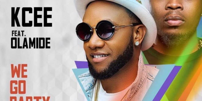 PREMIERE: Kcee – We Go Party Ft. Olamide (Prod. By Mystro)
