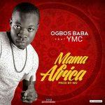 OgbosBaba ft YMC - Mama Africa