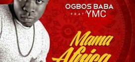 OgbosBaba ft YMC – Mama Africa