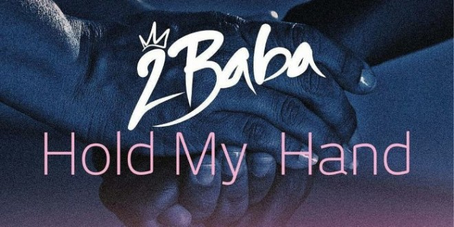 2Baba – Hold My Hands